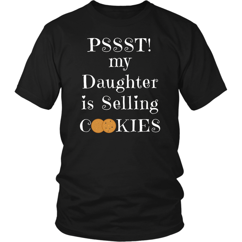 Pssst! My Daughter Is Selling Cookies Shirt