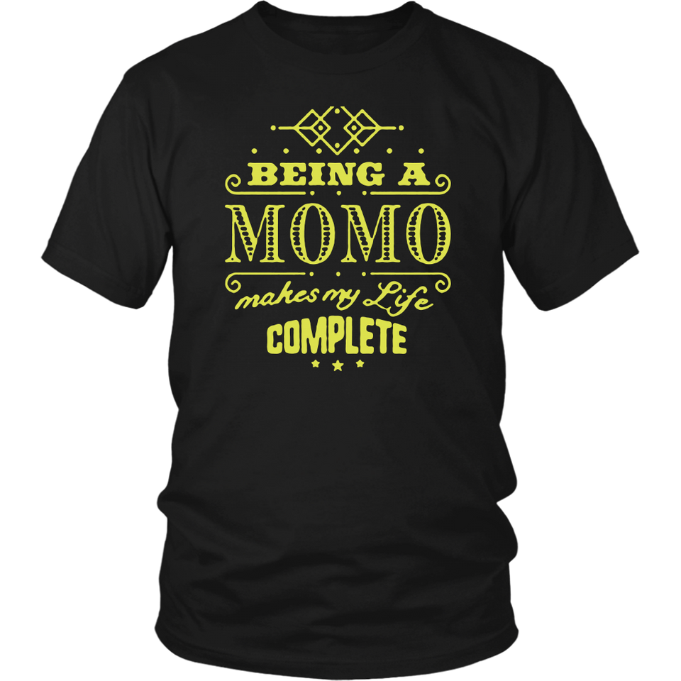 Being a Momo Makes My Life Complete T-Shirt