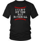 I Can't My Son Has Baseball T-Shirt