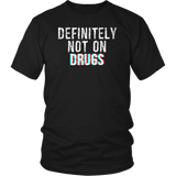 Definitely Not On Drugs T-Shirt