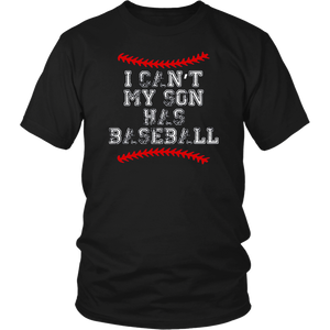 I Can't My Son Has Baseball Shirt