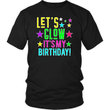 Let's Glow Party It's My Birthday T-Shirt