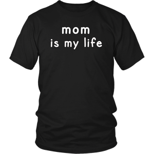 Mom is my life t-shirt for men