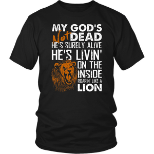 My God Is Not Dead He's Surely Alive T-shirt