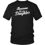 AWESOME LIKE MY DAUGHTER Funny CHRISTMAS Gift T Shirt Dad
