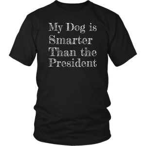 My Dog Is Smarter Than The President TShirt