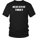 Angels Don't Give Up On Me Today t-shirt