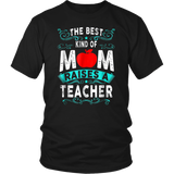 The Best Kind Of Mom Raises A Teacher Shirt
