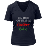 I Just Want To Drink Wine And Bake Christmas Cookies TShirt