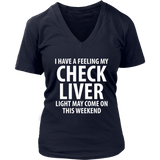 My Check Liver Light is On Funny Drinking T-shirt