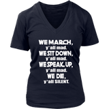 We March Y'all Mad We Sit Down Y'all Mad TShirt