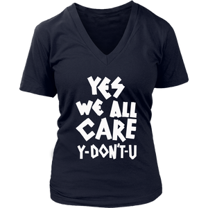 Yes We All Care, Why Don't You TShirt