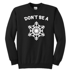 Don't Be A Snowflake Crewneck Sweatshirt