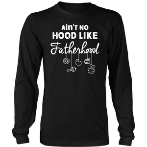 Ain't No Hood Like Fatherhood T-Shirt