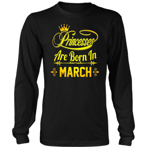 Princesses are born in March TShirt Birthday Shirt
