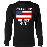 Stand Up Or Get Out Shirt