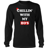 Chillin With My Ho's T-shirt Christmas Santa Chilling Gift