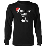 Chillin With My Ho's TShirt