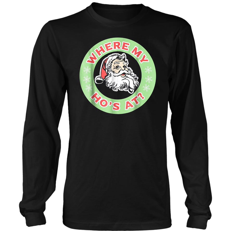 Where My Ho Ho Ho's At T-Shirt