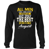 All men are created equal but only The best Are Born In August Shirt