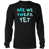 Are We There Yet TShirt