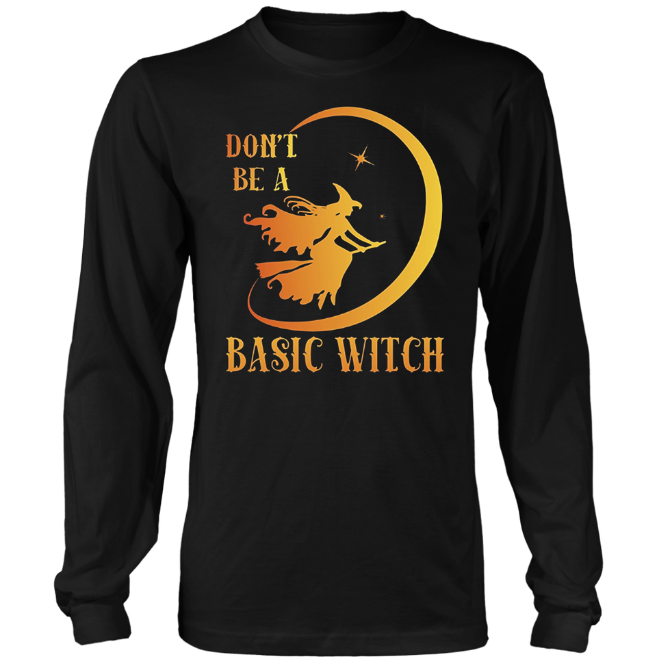 Don't Be A Basic Witch TShirts