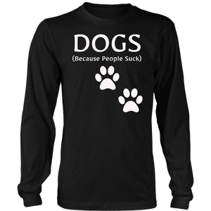 Dogs Because People Suck Pet Dog Lover Funny Buddy T-Shirt