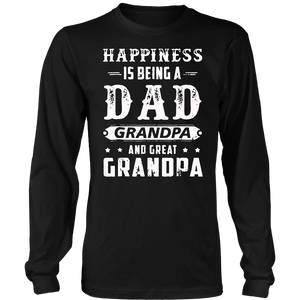 Happiness Is Being A Dad Grandpa And Great Grandpa T-Shirt
