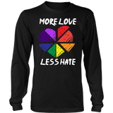 More Love Less Hate Shirt