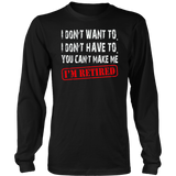 You Can't Make Me I'm Retired T-Shirt