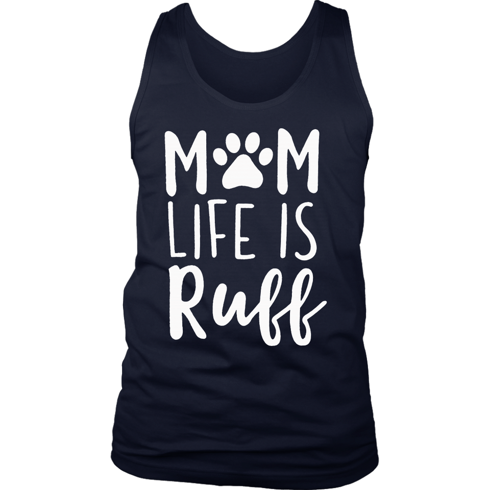 Funny Mother's Day Gift Dog Mom Life is Ruff Pet Lover Shirt