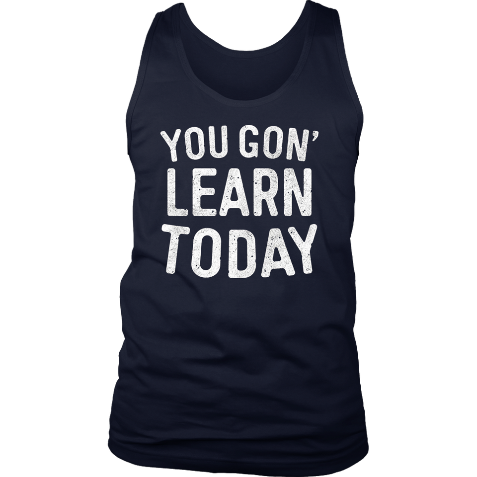 Amazing You Gon' Learn Today Funny Teacher Gift T-Shirt