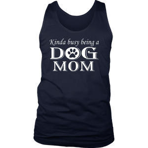 Kinda Busy Being A Dog Mom T-shirt