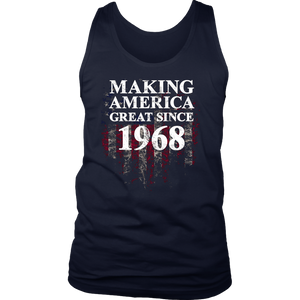 Making America Great Since 1968 T shirt