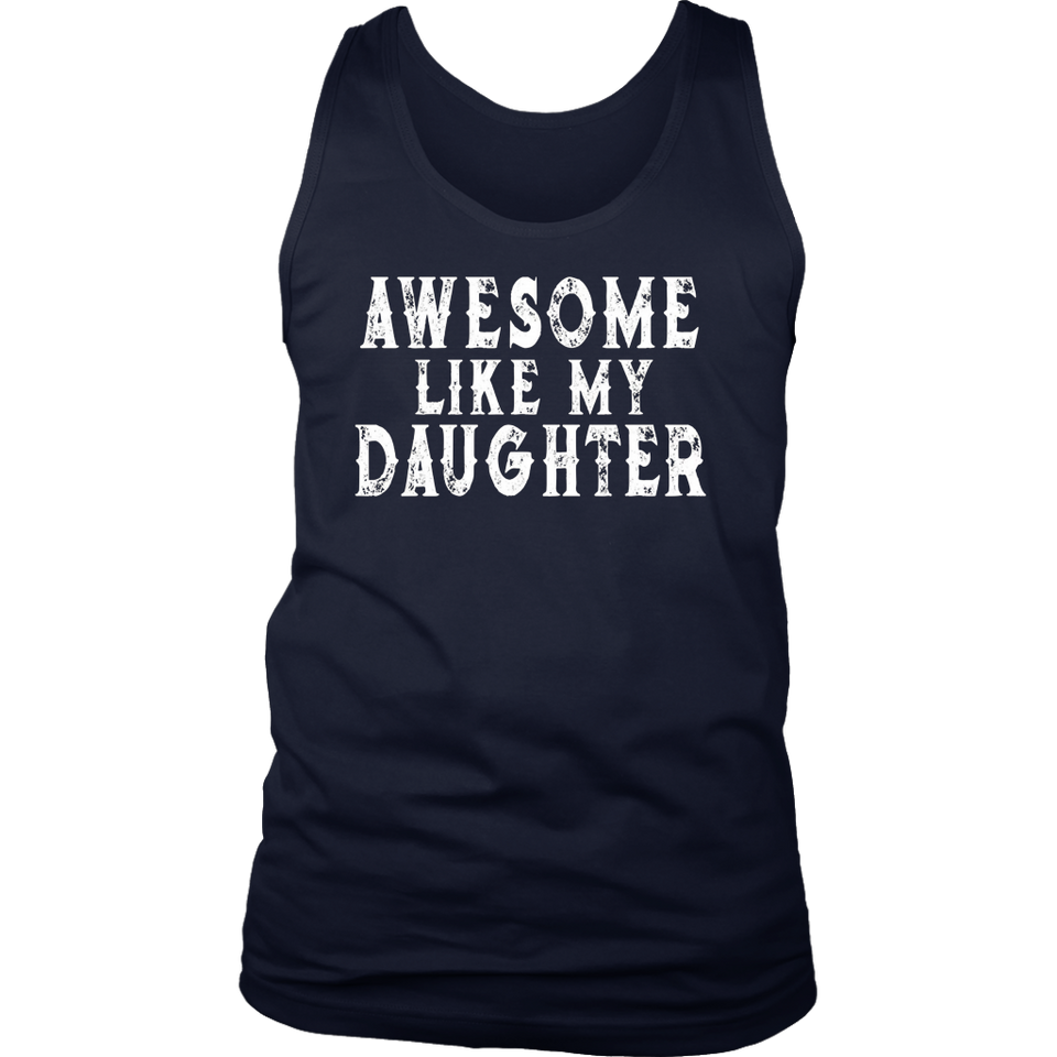 Awesome Like My Daughter T-Shirt Funny Parents' Day Gift