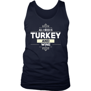All I need Is Turkey and Wine Shirt funny T-shirt