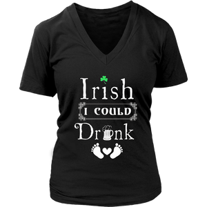 Irish I Could Drink St. Patrick's Day T-Shirt