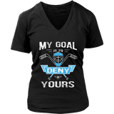 My Goal Is To Deny Yours Shirt