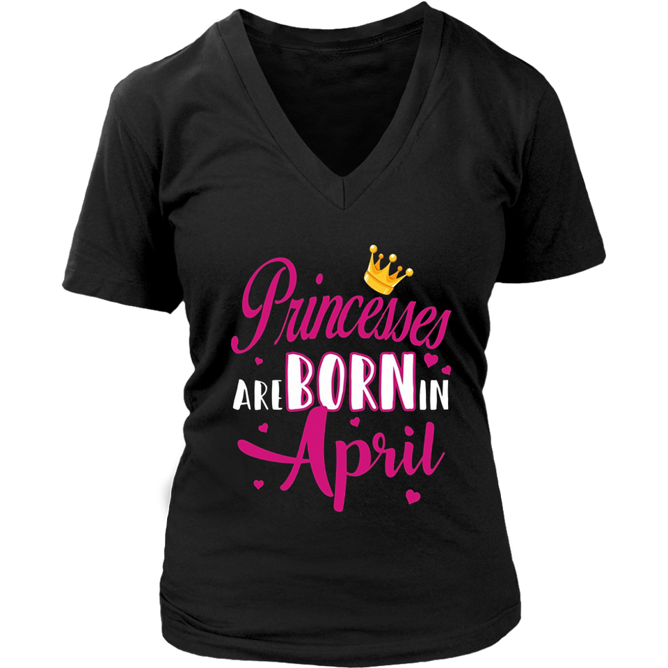 Princesses Are Born In April shirt