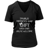 I'm Your Mother's Day Gift Dad Says You're Welcome Shirt
