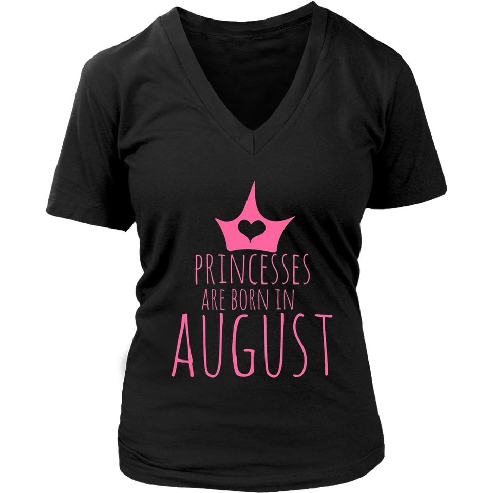 Princesses Are Born In August TShirt