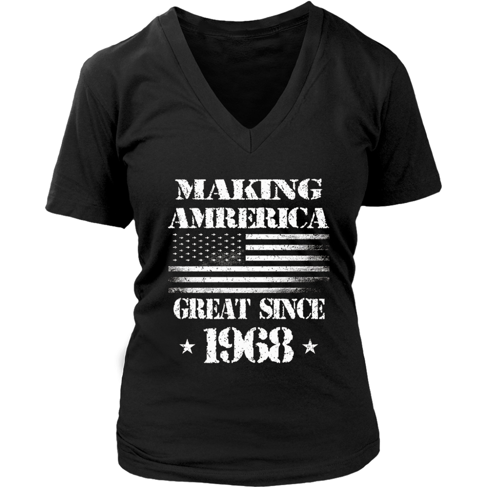 Making America Great Since 1968 Tshirt