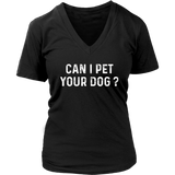 Can I pet your dog? pets funny gift t-shirt