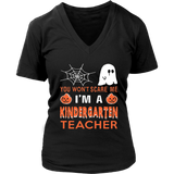 You Won't Scare me I'm a kindergarten Teacher TShirt