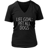 Life Goal Pets All The Dogs T-Shirt