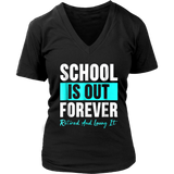 School Is Out Forever Retired And Loving It Shirt