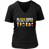 In Dog Beers I've Only Had One | Funny Beer Shirt