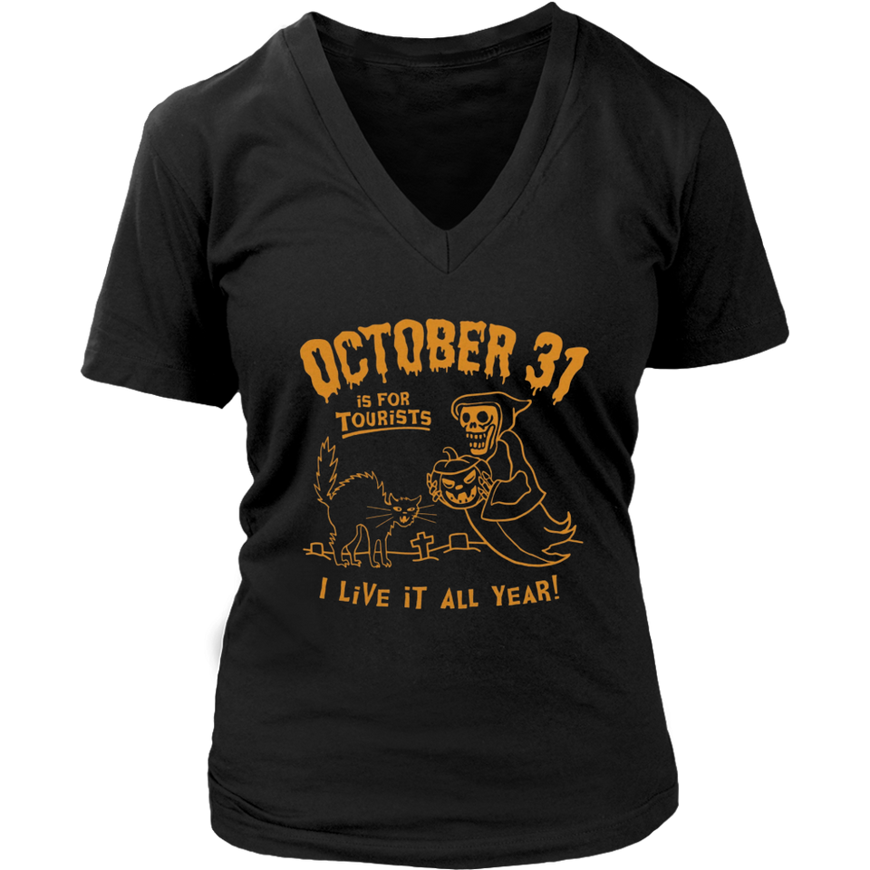 October 31 Is For Tourists I Live It All Year Shirt Halloween