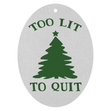 Too Lit To Quit Air Freshener