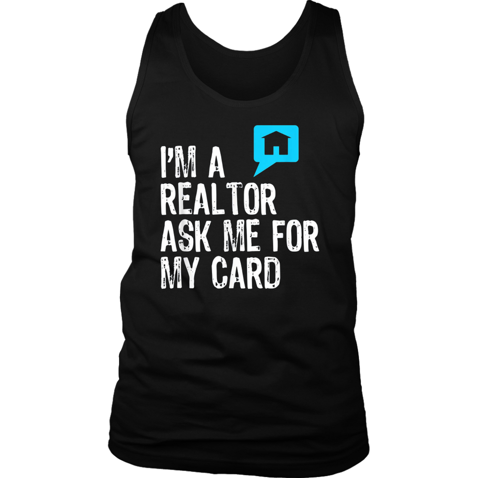 I'm A Realtor Ask Me For My Card Real Estate T-Shirt